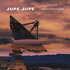 Lonely Creatures mp3 Album by Jupe Jupe