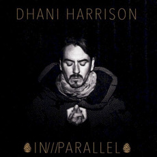 IN///PARALLEL mp3 Album by Dhani Harrison