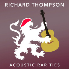 Acoustic Rarities mp3 Album by Richard Thompson