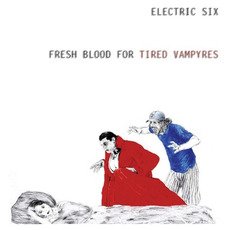 Fresh Blood for Tired Vampyres mp3 Album by Electric Six