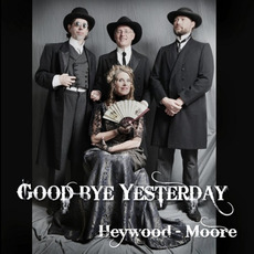 Goodbye Yesterday by Heywood-Moore