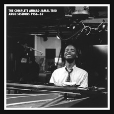 Complete Trio Argo Sessions 1956-62 by Ahmad Jamal