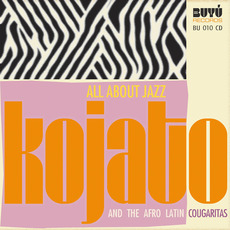 All About Jazz mp3 Album by Kojato & The Afro Latin Cougaritas