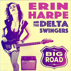Big Road mp3 Album by Erin Harpe And The Delta Swingers