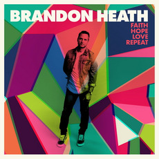 Faith Hope Love Repeat mp3 Album by Brandon Heath