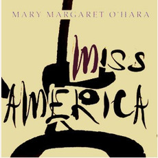 Miss America mp3 Album by Mary Margaret O'Hara