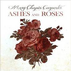 Ashes and Roses mp3 Album by Mary Chapin Carpenter