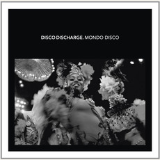Disco Discharge: Mondo Disco mp3 Compilation by Various Artists