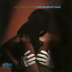 With These Hands (Expanded Version) mp3 Album by The Manhattans