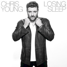 Losing Sleep mp3 Album by Chris Young