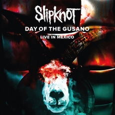 Day of the Gusano: Live in Mexico mp3 Live by Slipknot