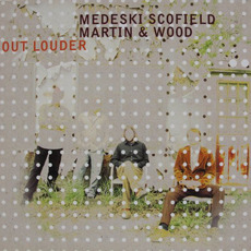 Out Louder (Re-Issue) mp3 Live by Medeski Scofield Martin & Wood