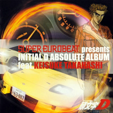 Initial D Absolute Album feat. Keisuke Takahashi mp3 Soundtrack by Various Artists