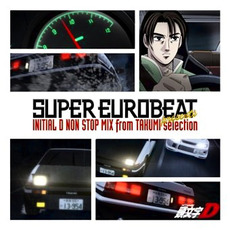 SUPER EUROBEAT presents INITIAL D NON STOP MIX from TAKUMI selection mp3 Soundtrack by Various Artists