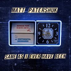 Same As I Ever Have Been mp3 Album by Matt Patershuk