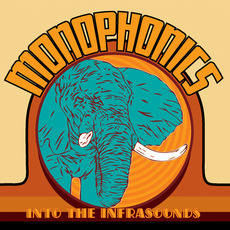 Into The Infrasounds mp3 Album by Monophonics