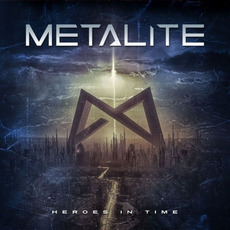 Heroes In Time mp3 Album by Metalite