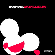 W:/2016ALBUM/ mp3 Album by Deadmau5