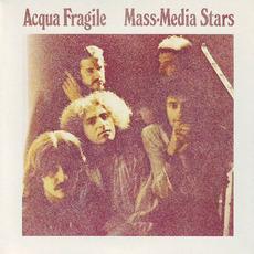 Mass-Media Stars (Remastered) mp3 Album by Acqua fragile