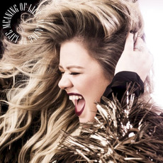 Meaning of Life mp3 Album by Kelly Clarkson