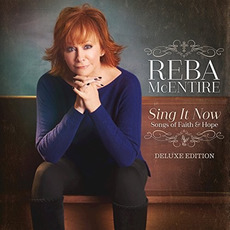 Sing It Now: Songs of Faith & Hope (Deluxe Edition) mp3 Album by Reba McEntire