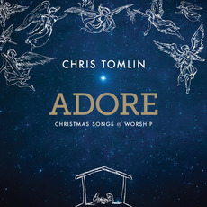Adore: Christmas Songs of Worship (Deluxe Edition) mp3 Live by Chris Tomlin