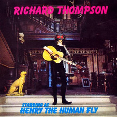 Henry The Human Fly (Remastered) mp3 Album by Richard Thompson