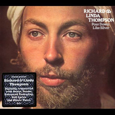 Pour Down Like Silver (Remastered) by Richard & Linda Thompson