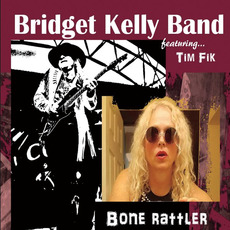 Bone Rattler mp3 Album by Bridget Kelly Band