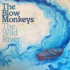 The Wild River mp3 Album by The Blow Monkeys