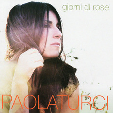 Giorni di rose mp3 Album by Paola Turci