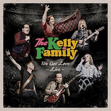 We Got Love: Live by The Kelly Family