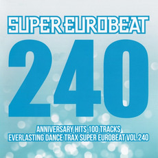 Super Eurobeat, Volume 240: Anniversary Hits 100 Tracks by Various Artists