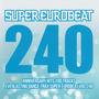 Super Eurobeat, Volume 240: Anniversary Hits 100 Tracks