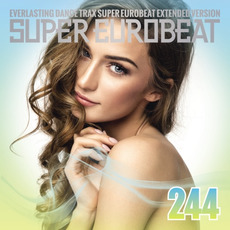 Super Eurobeat, Volume 244 (Extended Version) mp3 Compilation by Various Artists