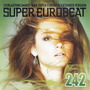 Super Eurobeat, Volume 242