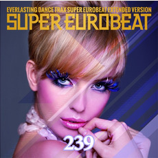 Super Eurobeat, Volume 239 by Various Artists