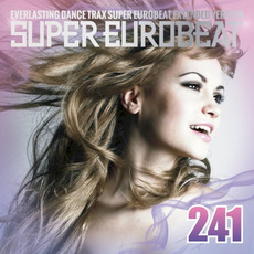 Super Eurobeat, Volume 241 mp3 Compilation by Various Artists