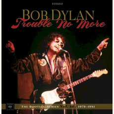 The Bootleg Series, Vol. 13: Trouble No More - 1979-1981 (Deluxe Edition) by Bob Dylan