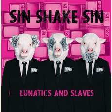 Lunatics And Slaves mp3 Album by Sin Shake Sin