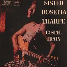 Gospel Train (Remastered) mp3 Album by Sister Rosetta Tharpe