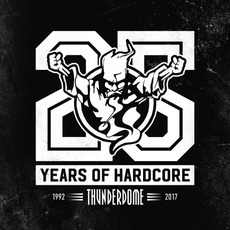 Thunderdome: 25 Years of Hardcore by Various Artists
