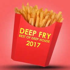 Deep Fry: Best of Deep House 2017 by Various Artists