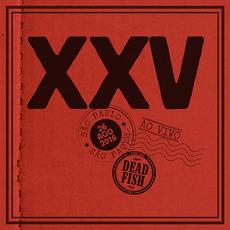 XXV Ao Vivo em SP mp3 Live by Dead Fish (BRA)