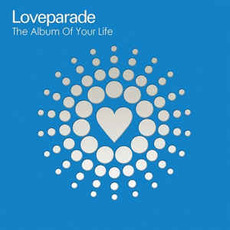 Loveparade: The Album Of Your Life mp3 Compilation by Various Artists