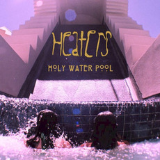 Holy Water Pool mp3 Album by Heaters