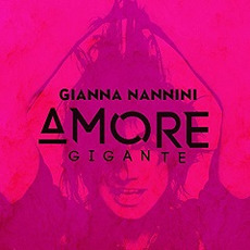 Amore Gigante mp3 Album by Gianna Nannini