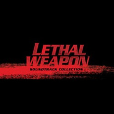 Lethal Weapon Soundtrack Collection (Limited Edition) mp3 Compilation by Various Artists