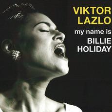 My Name Is Billie Holiday by Viktor Lazlo