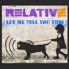 Let Me Tell You This mp3 Album by Relative